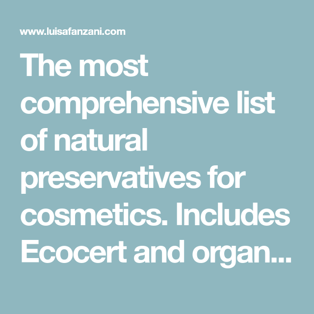 The Ultimate Guide To Choose Natural Preservatives For Cosmetics In 2020 Natural Preservatives Cosmetics Ingredients Preservative Free