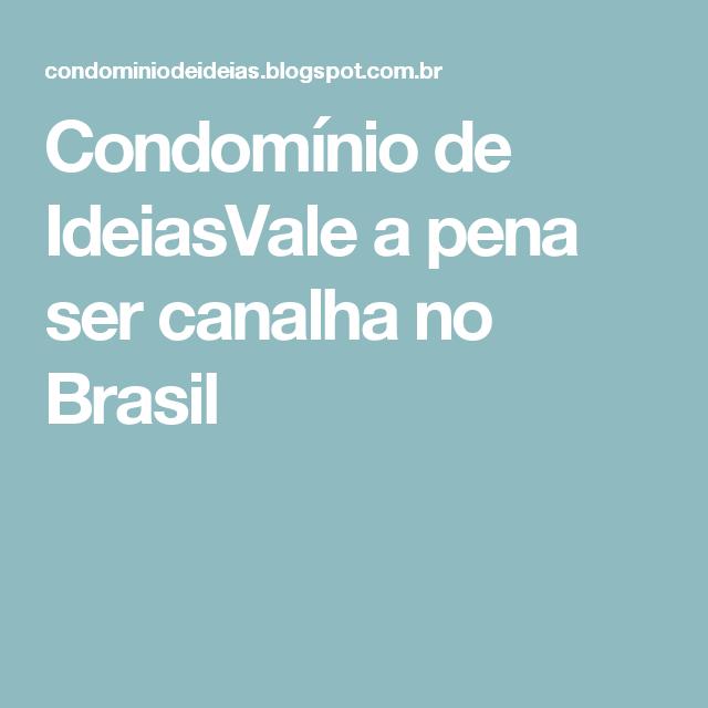 Condomínio de IdeiasVale a pena ser canalha no Brasil