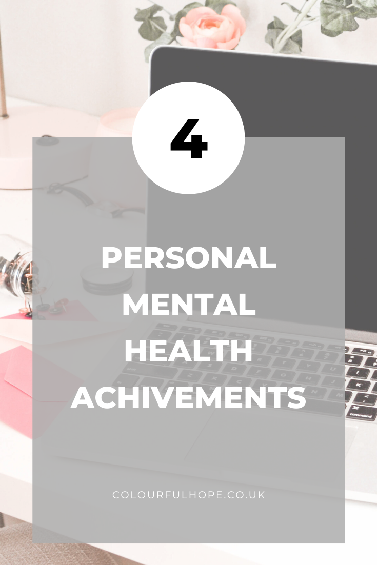 My 4 Big Mental Health Achievements Part 2 To My Mental Health Journey  ColourfulHope Read all about my mental health achivements through out the years Join me in my jour...