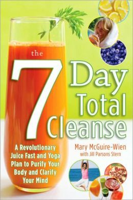 7 Day Juice Fast   The Seven-Day Total Cleanse: A Revolutionary New Juice Fast and Yoga ...