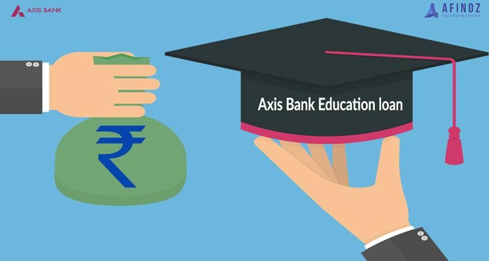 Apply For Education Loan At Axis Bank 2020 Axis Bank Loan Education