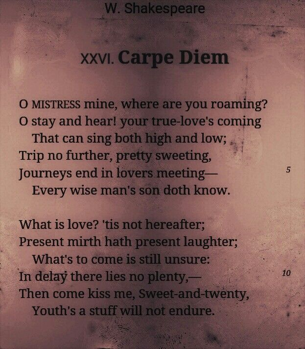 Carpe Diem W Shakespeare What Is Love Carpe Diem Poetry