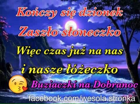 Kończy Się Dzionek Zaszło Słoneczko Więc Czas Już Na Nas I
