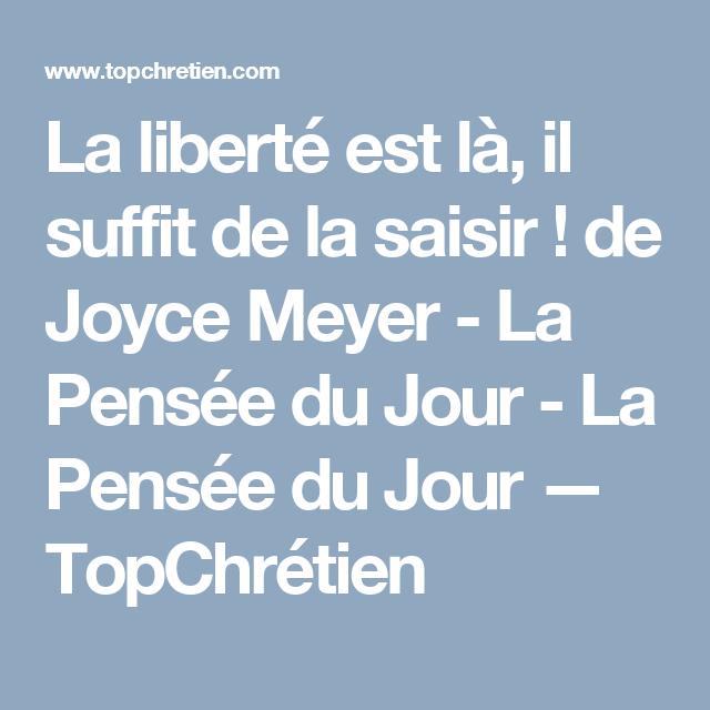 La Liberté Est Là Il Suffit De La Saisir De Joyce Meyer La