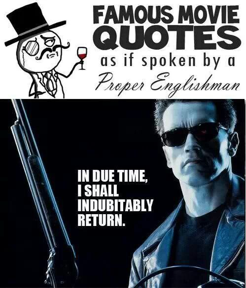 Indubitably Famous Movie Quotes Movie Quotes Proper English