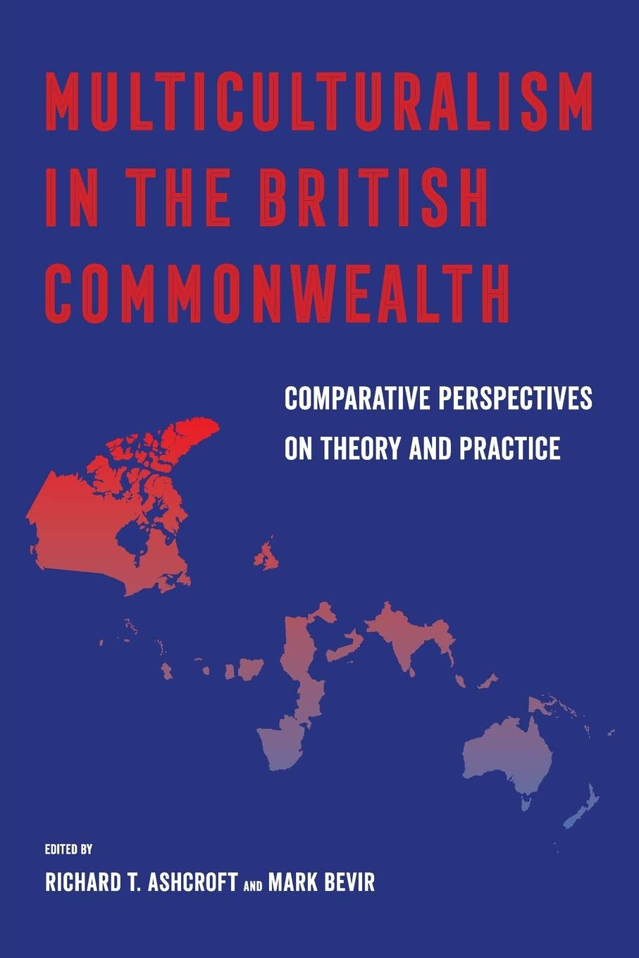 Multiculturalism In The British Commonwealth Comparative Perspectives On Theory And Practice By Richard T Ashcroft In 2020 Ashcroft Social Science Commonwealth