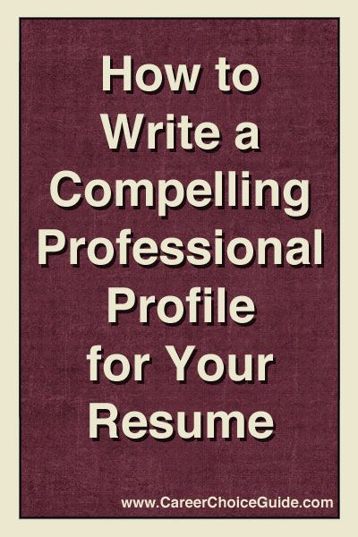 Writing A Professional Profile How To Write Compelling Resume Profiles Httpwww.careerchoiceguide .