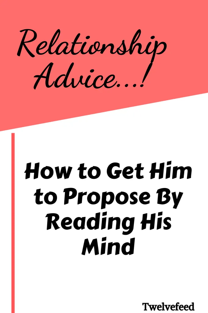 How to Get Him to Propose By Reading His Mind