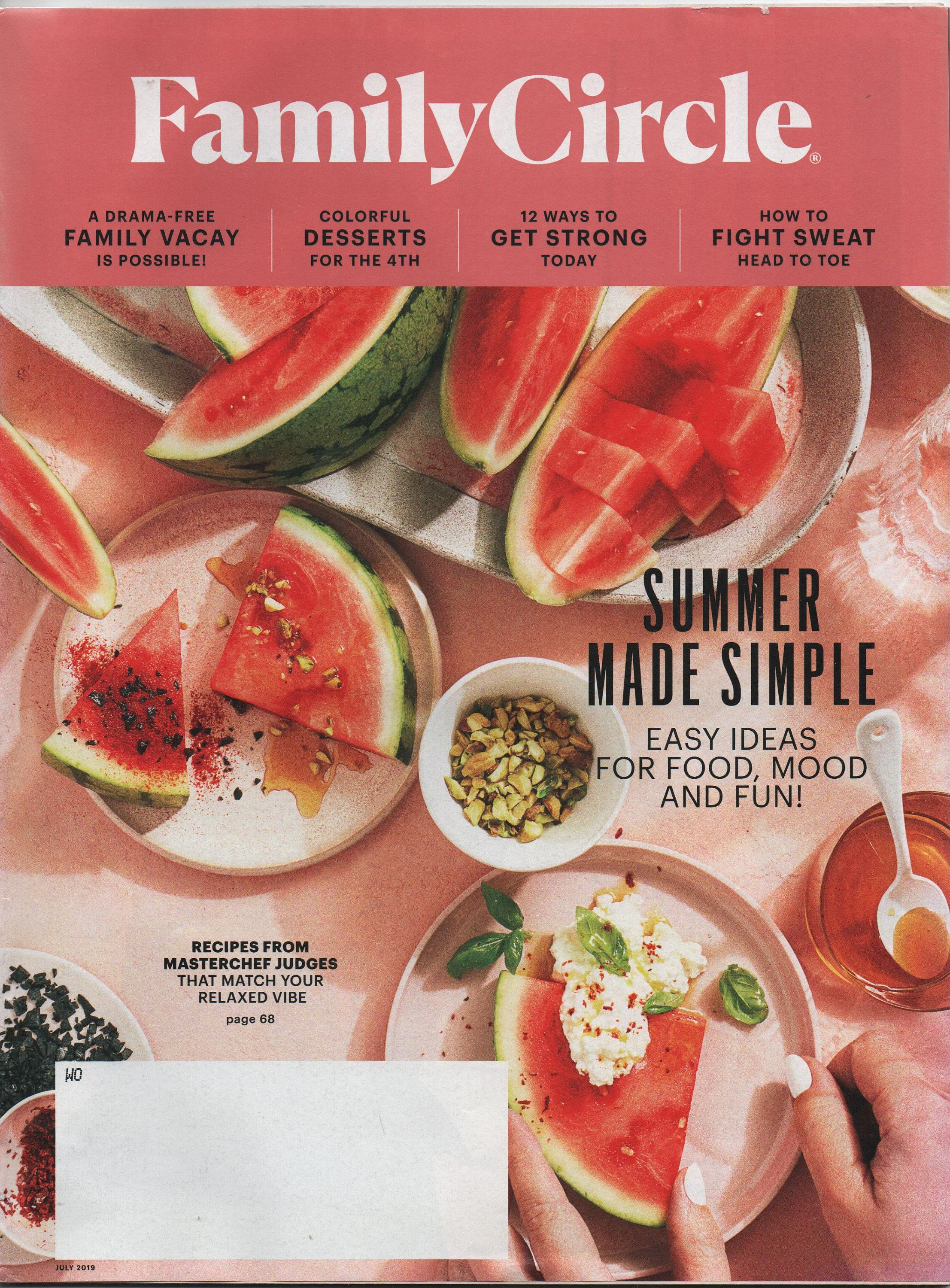 Family Circle Magazine, July 2019, good shape, Watermelon, Desserts, Get Strong, Fight Sweat, Recipes, Pet Care, Washing the Car, Ears