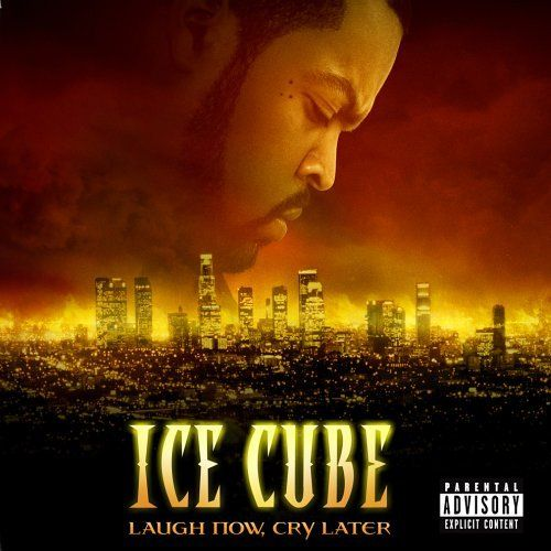 Ice Cube Laugh Now Cry Later Thats Ma Favourite Quote Rappers