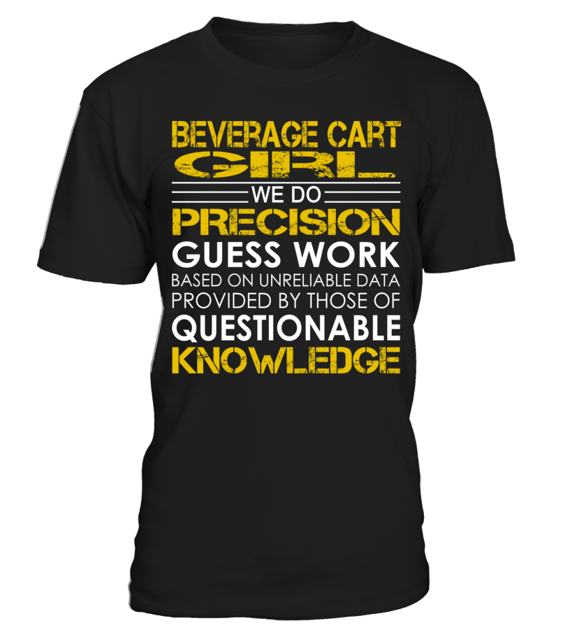 Beverage Cart Girl We Do Precision Guess Work