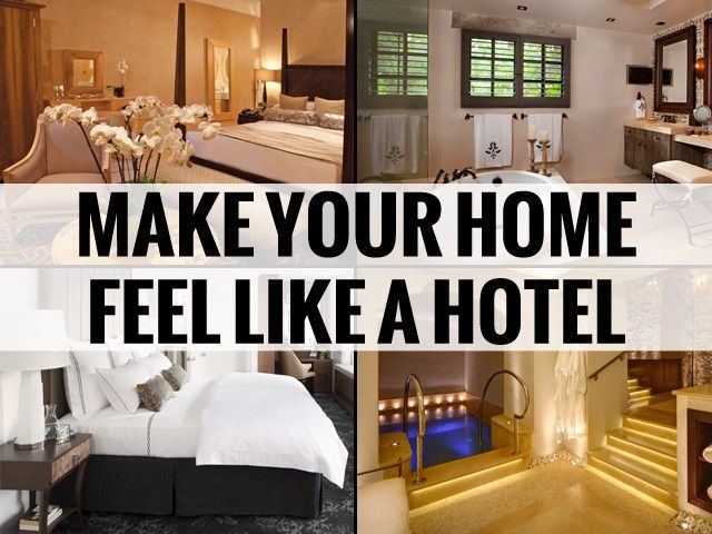 Make Your Home Feel Like A Hotel: Best Hotel Amenities ...