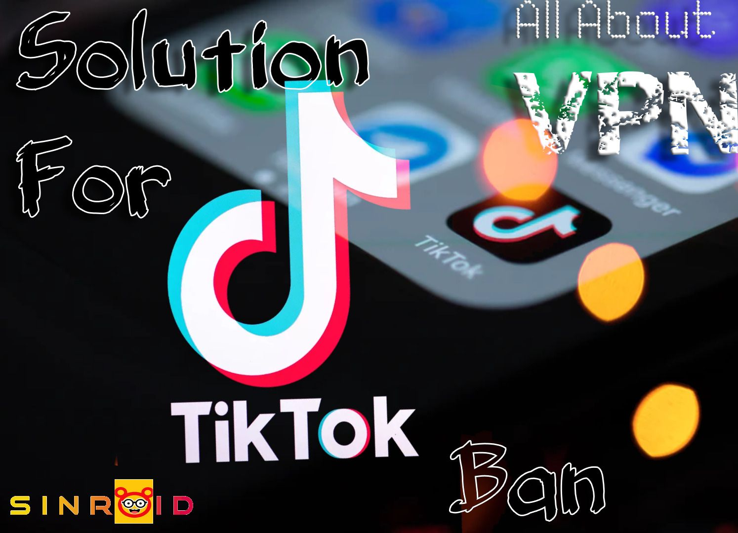 Tiktok Vpn Solution To Tiktok Ban And All About Vpn Mobile Network Operator Solutions Social Media Services