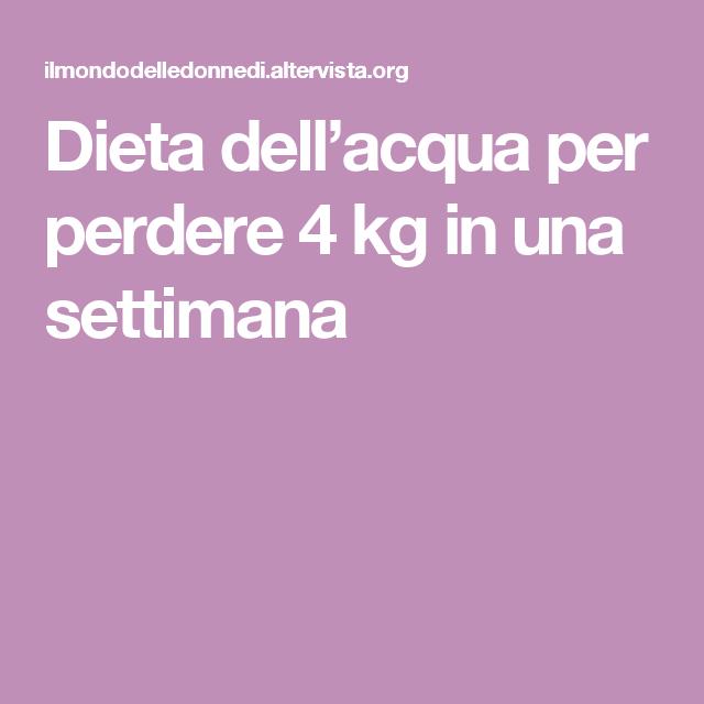 Dieta dell'acqua per perdere 4 kg in una settimana