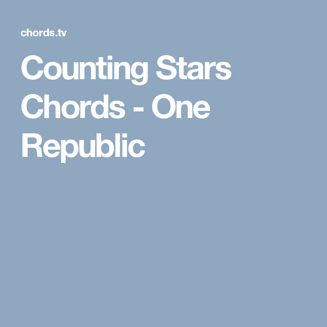 Counting Stars Chords - One Republic | Guitar | Pinterest | Counting ...