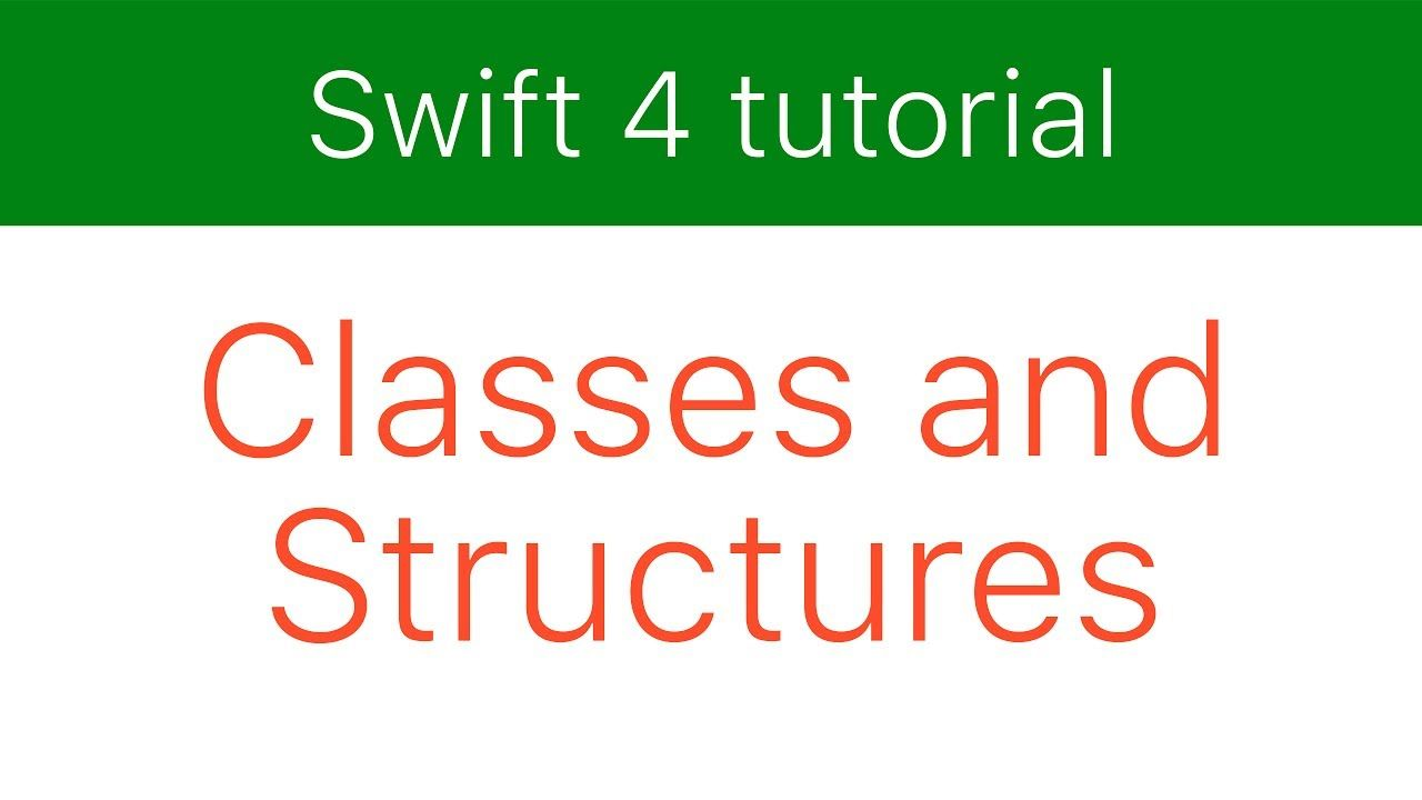 Swift 4 Tutorial 12 Classes And Structures Tutorial Class Tutorial Class