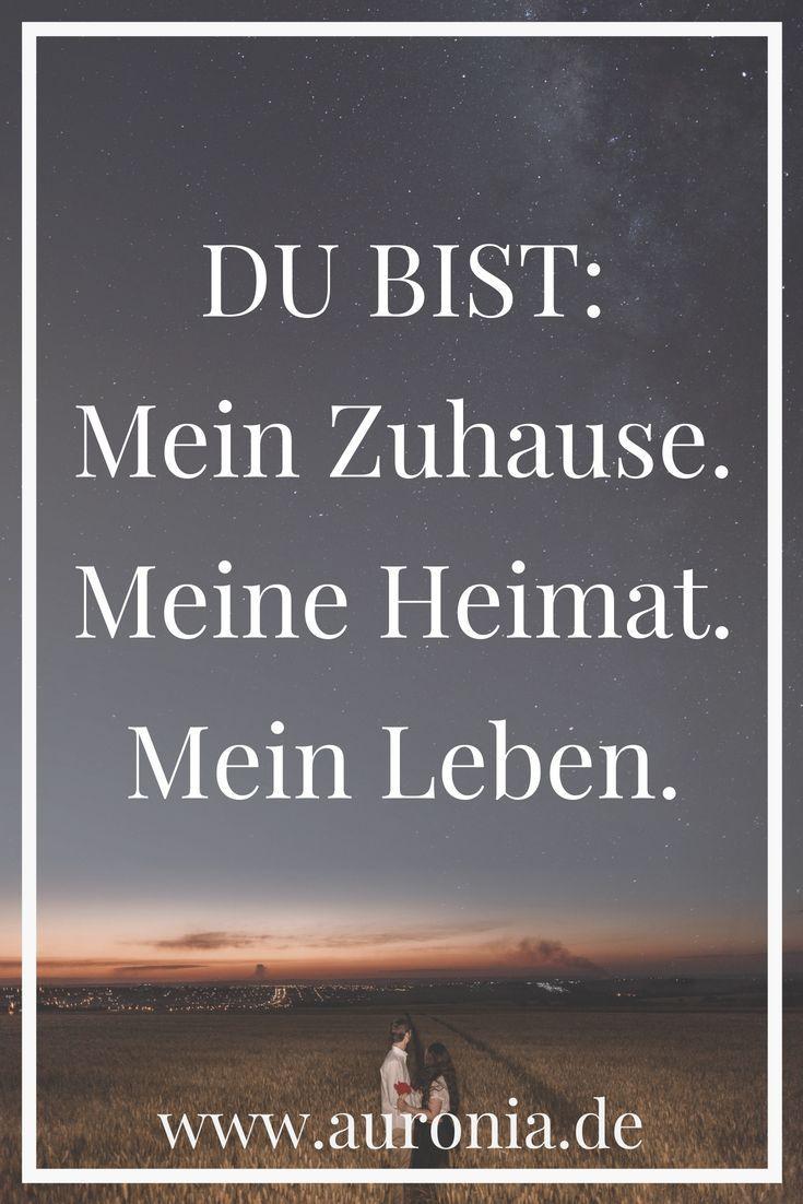 Du bist: Mein Zuhause. Meine Heimat. Mein Leben. // Sprüche | Liebe | Hochzeit ...