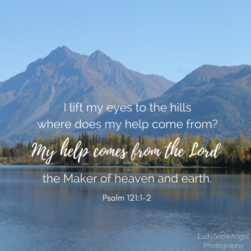 """My  help comes from the Lord..."""" Psalm 121:1-2 - #typography by @ladysnowangel 