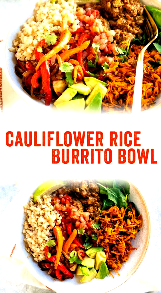 This low carb burrito bowl with cauliflower rice is a delicious way to eat more vegetables Its Whole 30 vegetarian and customizable for all diets