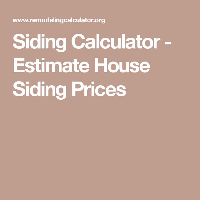 Siding Calculator Estimate House Prices Cost