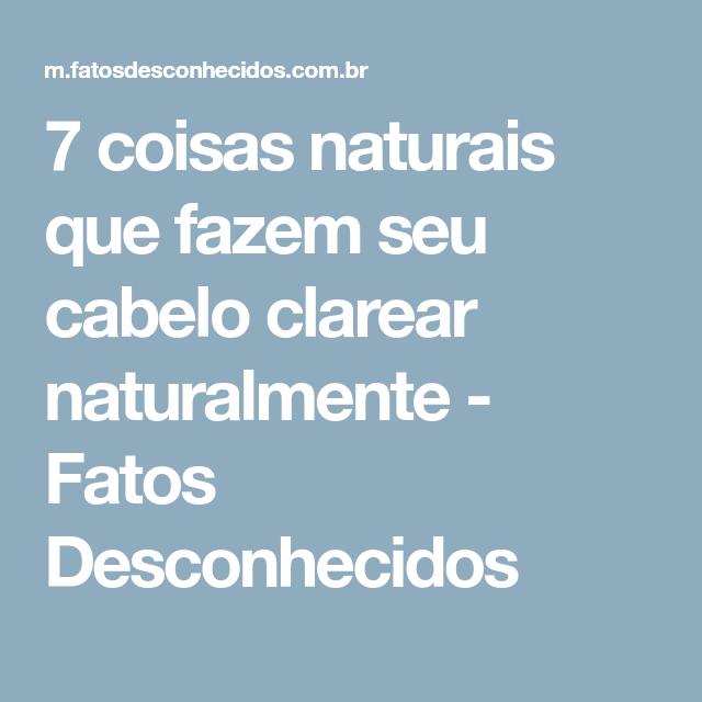 7 Coisas Naturais Que Fazem Seu Cabelo Clarear Naturalmente Fatos
