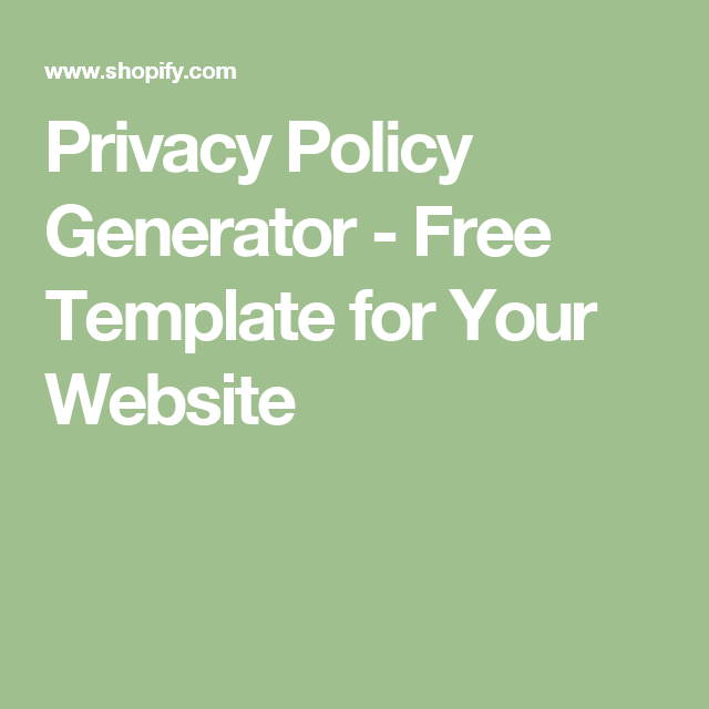 help your customers trust your website with a privacy policy generate a free template just by entering your details on the form