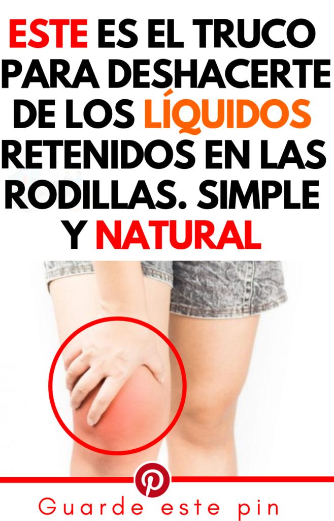 Simple Y Natural Truco Para Deshacerte Del Liquido En Las Rodillas Rodillas Recetas Para La Salud Consejos Para La Salud