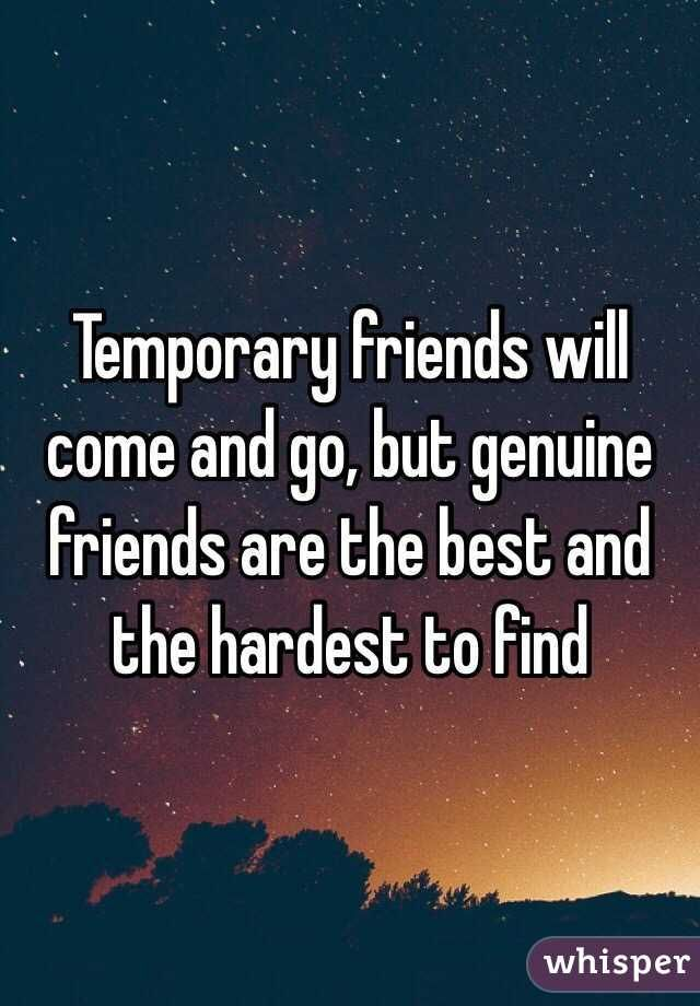 Temporary Friends Will Come And Go But Genuine Friends Are The Best