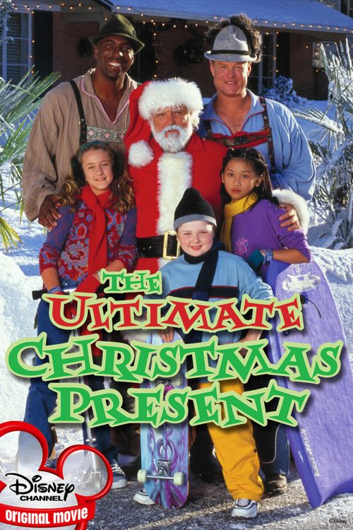 The Ultimate Christmas Present Disney Channel Movies Old Disney Channel Best Holiday Movies