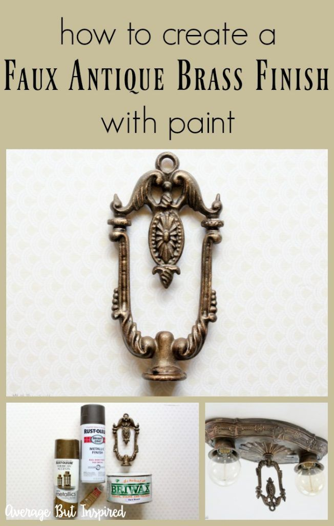 How To Create A Faux Antique Brass Finish With Paint Antique Brass Spray Painting Light Fixtures Bronze Spray Paint