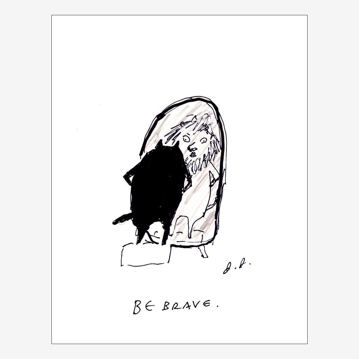 Be Brave Print by Jamie Shelman | Art / Photography/Illustration ...