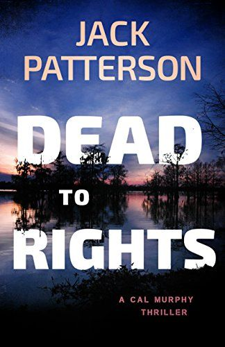 Dead to Rights (A Cal Murphy Thriller Book 10) by Jack Pa...