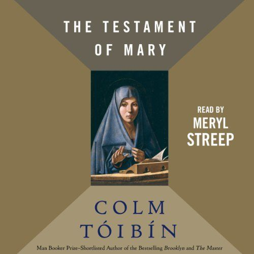 """The Testament of Mary by Colm Toibin (3h7m) #Audible """"FirstLine: """"They appear more often now, both of them, and on every visit they seem more impatient with me and with the world. There is something hungry and rough in them, a brutality boiling in their, which I have seen before and can smell as an animal that is being hunted can smell. But I am not being hunted now."""""""