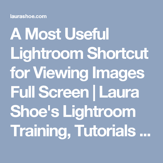 Lightroom full screen shortcut