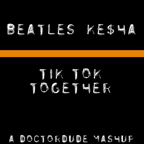 Ke Ha Vs The Beatles Tik Tok Together A Doctordude Mashup