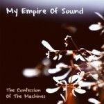 My Empire of Sound – The Confession of the Machines http://www.henkjanvanderklis.nl/2014/12/empire-sound-confession-machines/