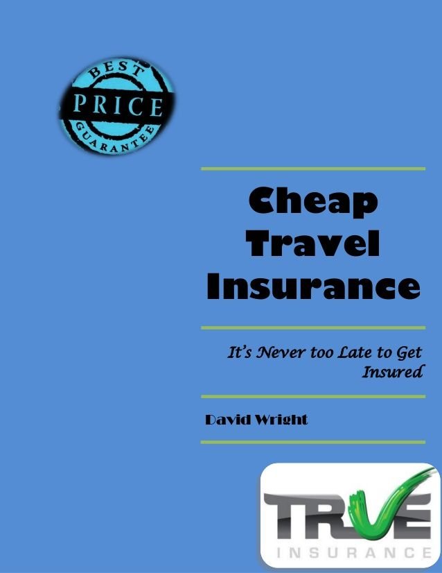 Get A Cheap Travel Insurance Policy And Forget The Worries About