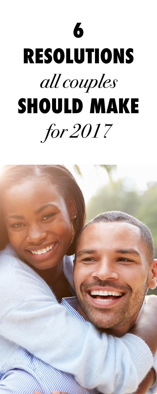 6 Resolutions All Couples Should Make For 2017