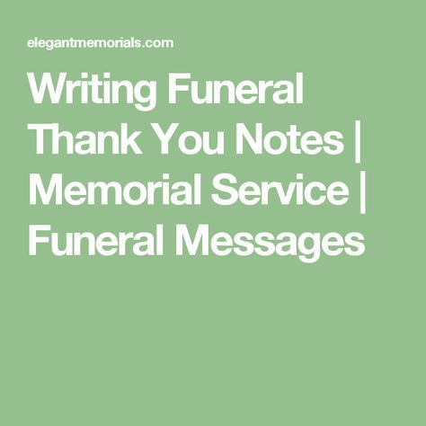 Writing Funeral Thank You Notes Memorial Service Funeral