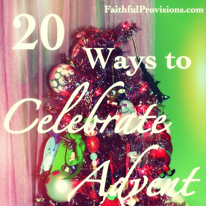 20 Ways to Celebrate Advent Season Advent season, Holidays and