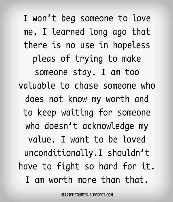 I Wont Beg Someone To Love Me Love Quotes Quotes