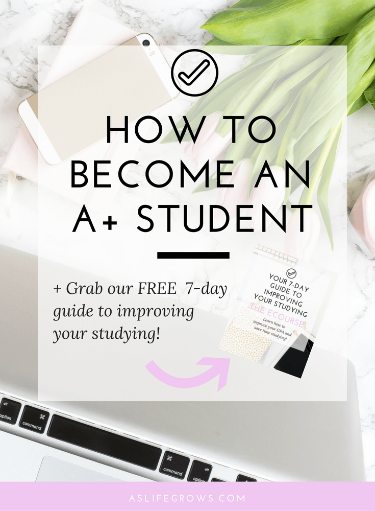 how to become an a+ student