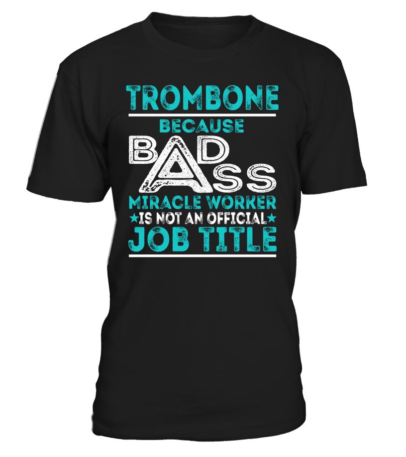 Trombone - Badass Miracle Worker
