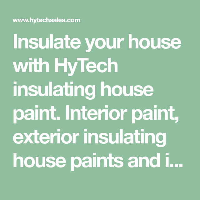 Insulate Your House With Hytech Insulating Paint Interior Exterior Paints