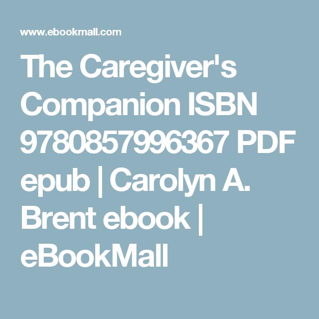 The caregivers companion isbn 9780857996367 pdf epub carolyn a the caregivers companion isbn 9780857996367 pdf epub carolyn a brent ebook ebookmall fandeluxe PDF