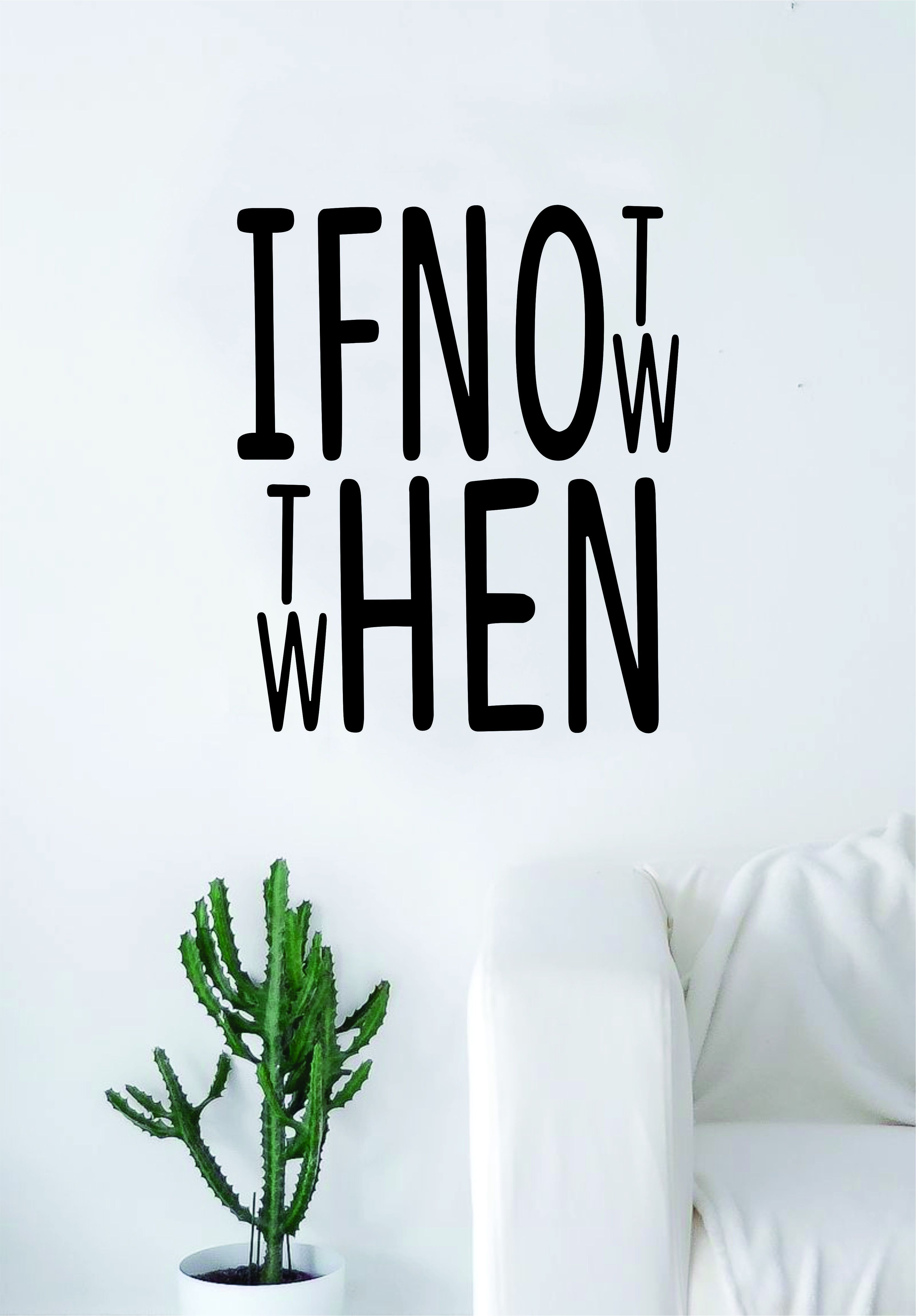 If not now then when quote wall decal sticker bedroom living room
