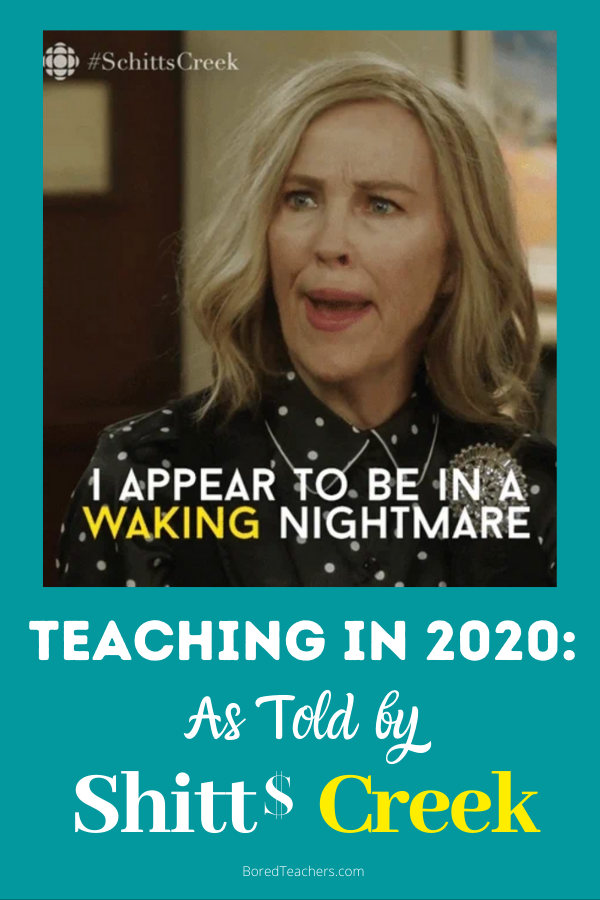 Teaching In 2020 As Told By Schitt S Creek Teacher Quotes Funny Teaching Bored Teachers