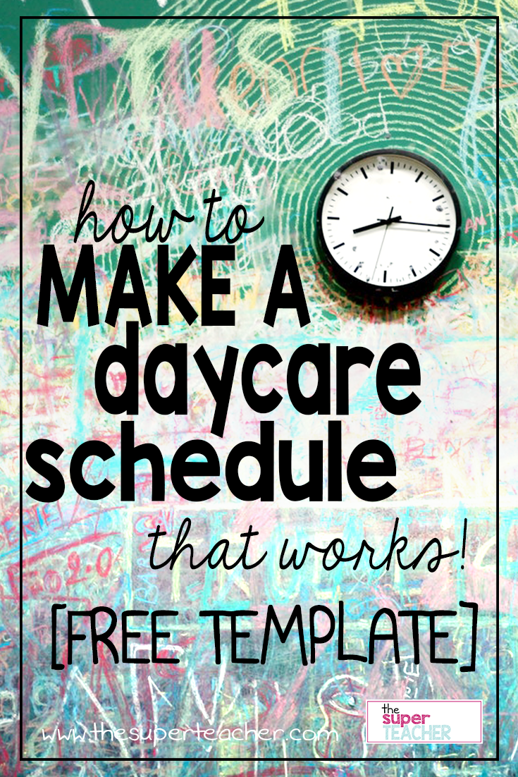 How to Make a Daycare Schedule that Works [Free Template] - The Super Teacher