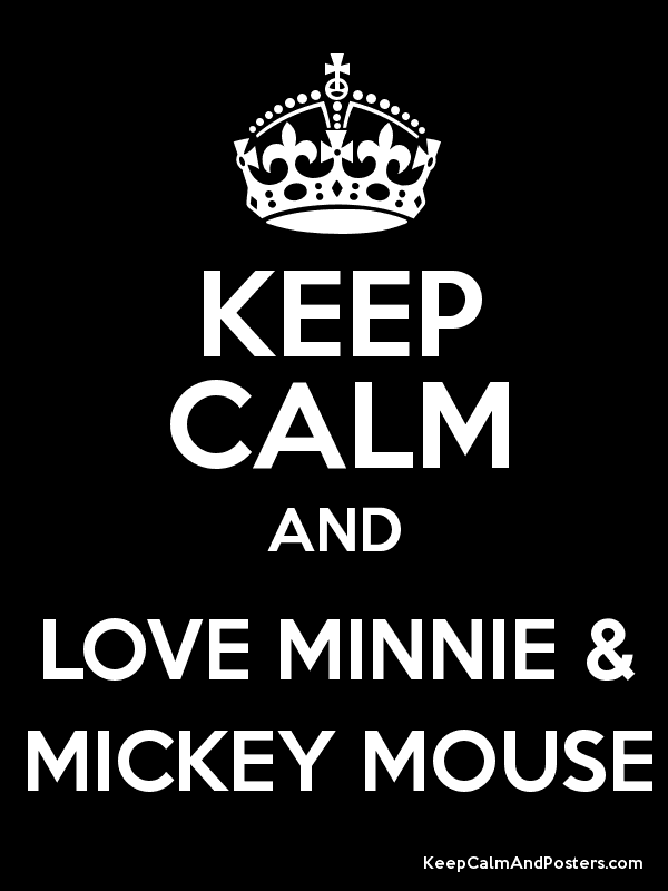 Mickey and Minnie Mouse keep calm Keep Calm and LOVE