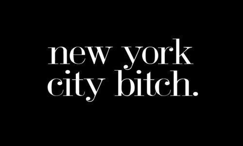 NYC bitch!
